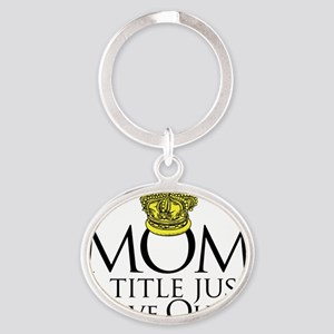 MOM - A title just above queen Black Oval Keychain