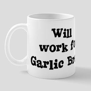 Will work for Garlic Bread Mug