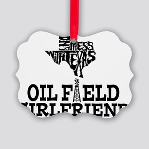 Don't Mess With Texas Oilfield Gi Picture Ornament