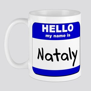 hello my name is nataly  Mug