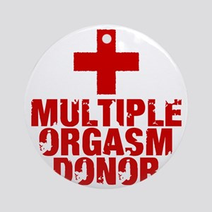 Multiple Orgasm Donor Round Ornament