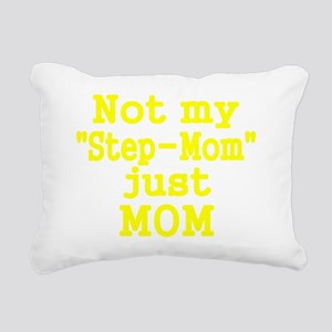 NOT MY STEP-MOM, JUST MO Rectangular Canvas Pillow