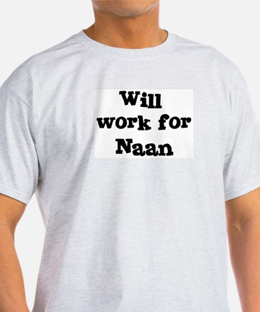 Will work for Naan T-Shirt