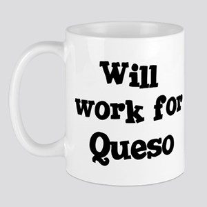 Will work for Queso Mug