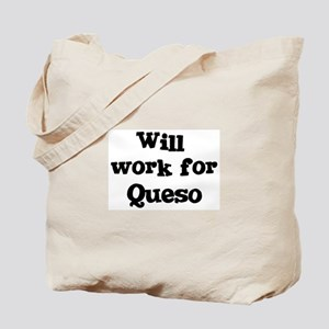 Will work for Queso Tote Bag