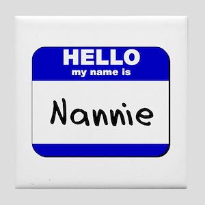 hello my name is nannie  Tile Coaster