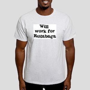 Will work for Rutabaga Light T-Shirt