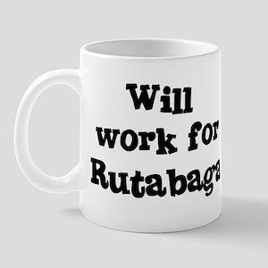 Will work for Rutabaga Mug