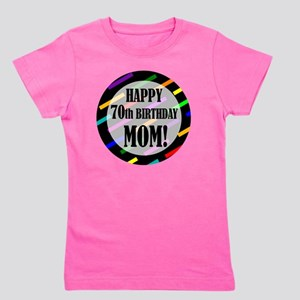 70th Birthday For Mom Girls Tee