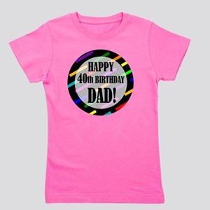 40th Birthday For Dad Girl's Tee