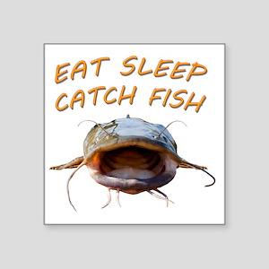 "Eat sleep catch fish Square Sticker 3"" x 3"""