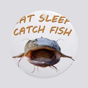 Eat sleep catch fish Round Ornament