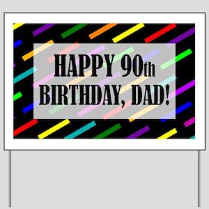 90th Birthday For Dad Yard Sign