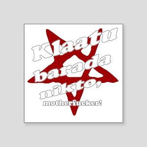 "Klaatu barada nikto... Square Sticker 3"" x 3"""