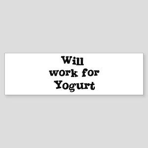 Will work for Yogurt Bumper Sticker