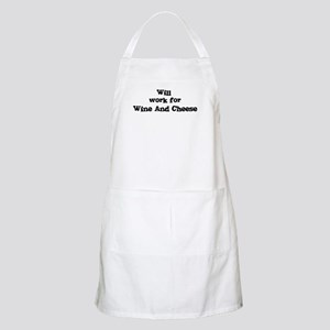 Will work for Wine And Cheese BBQ Apron