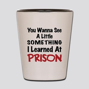 What I learned in Prison - Bad Boy Humo Shot Glass