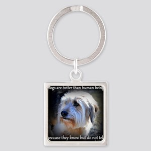 Dogs are better... Square Keychain