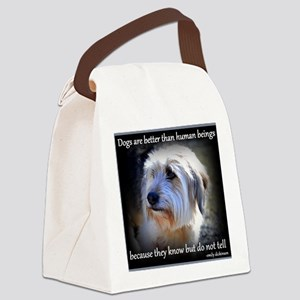 Dogs are better... Canvas Lunch Bag