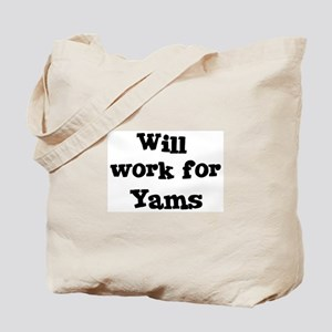 Will work for Yams Tote Bag