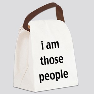i am those people Canvas Lunch Bag