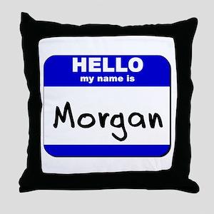 hello my name is morgan  Throw Pillow
