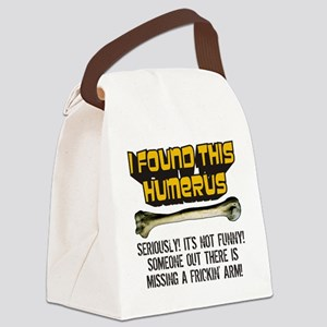 Its Not Funny! Canvas Lunch Bag