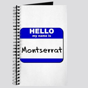 hello my name is montserrat Journal