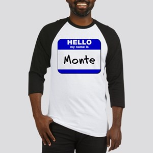 hello my name is monte Baseball Jersey