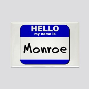 hello my name is monroe Rectangle Magnet