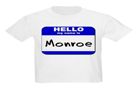 Hello My Name Is Monroe Kids Light T Shirt