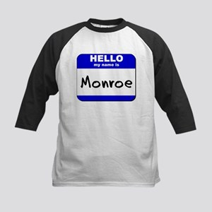 hello my name is monroe Kids Baseball Jersey