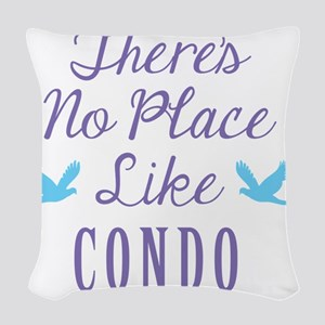 Theres No Place Like Condo Woven Throw Pillow