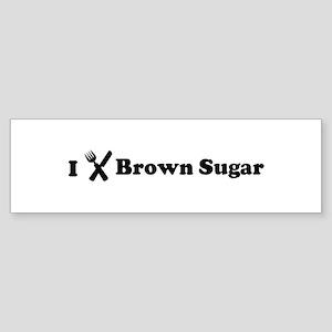 I Eat Brown Sugar Bumper Sticker