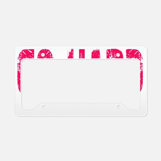 GO HARD - PINK License Plate Holder
