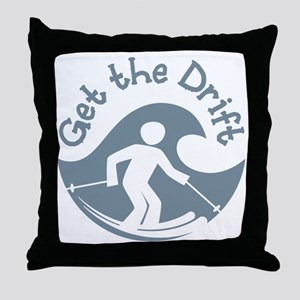 Get The Drift Throw Pillow
