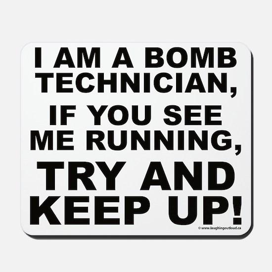I am a bomb technician... Mousepad
