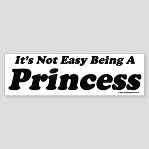 Its not easy being a Princess Sticker (Bumper)