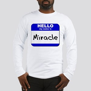hello my name is miracle Long Sleeve T-Shirt