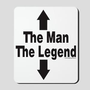 The Man The Legend Mousepad