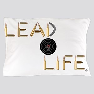 Lead Life Target Pillow Case