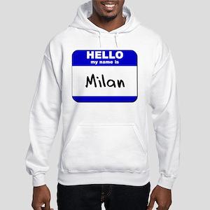hello my name is milan Hooded Sweatshirt