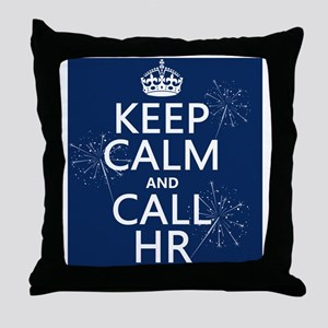 Keep Calm and Call HR Throw Pillow