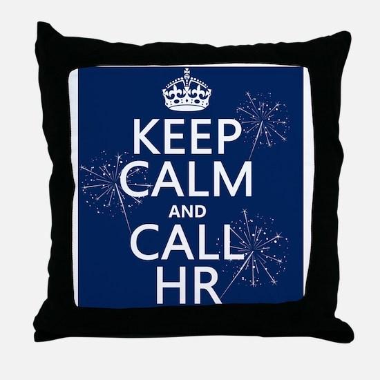 Keep Calm and Call HR Throw Pillow