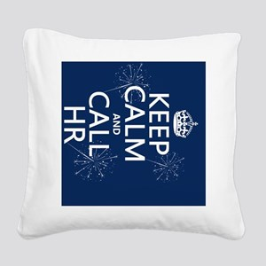 Keep Calm and Call HR Square Canvas Pillow