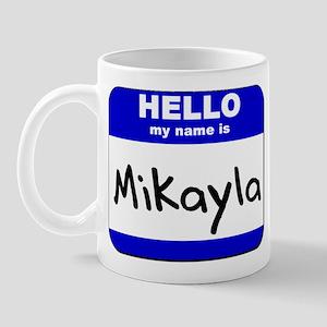 hello my name is mikayla  Mug