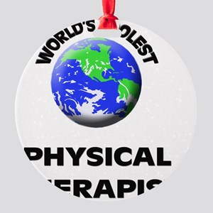 World's Coolest Physical Therapist Round Ornament