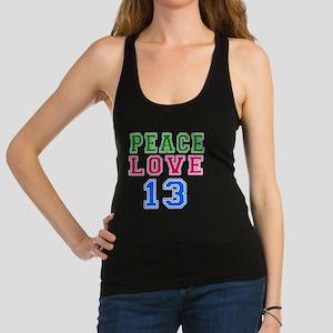 Peace Love 13 year birthday des Racerback Tank Top