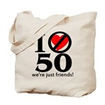 Don't Love 50 Tote Bag