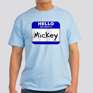 hello my name is mickey Light T-Shirt